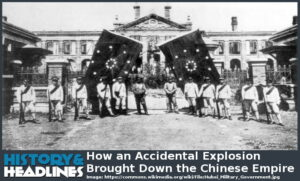 How-an-Accidental-Explosion-Brought-Down-the-Chinese-Empire