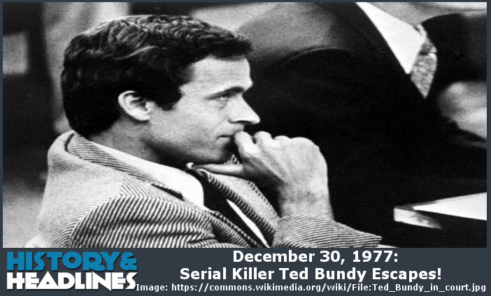 December-30-1977-Serial-Killer-Ted-Bundy-Escapes