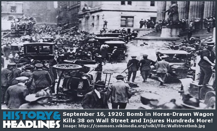 https://www.historyandheadlines.com/wp-content/uploads/2014/09/Bomb-in-Horse-Drawn-Wagon-Kills-38-on-Wall-Street-and-Injures-Hundreds-More.jpg