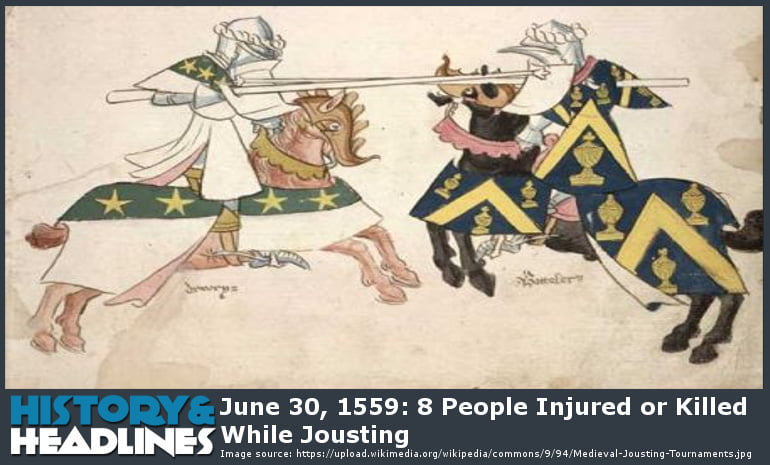 june 30 1559 8 people injured or killed while jousting history