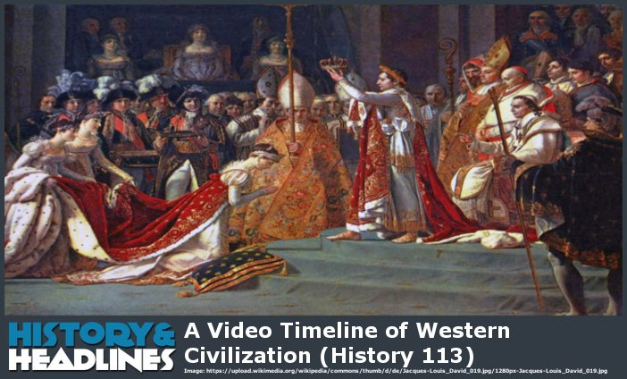 A Video Timeline of Western Civilization (History 113
