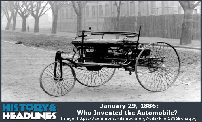 Who Invented The Automobile >> January 29 1886 Who Invented The Automobile History And Headlines