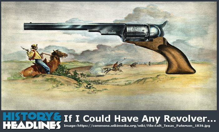 If I Could Have Any Revolver… - History and Headlines