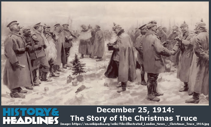 Christmas Truce Of 1914.December 25 1914 The Story Of The Christmas Truce