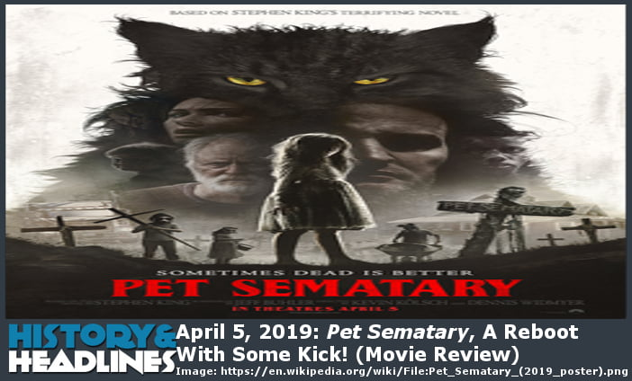 Movie Poster 2019: April 5, 2019: Pet Sematary, A Reboot With Some Kick